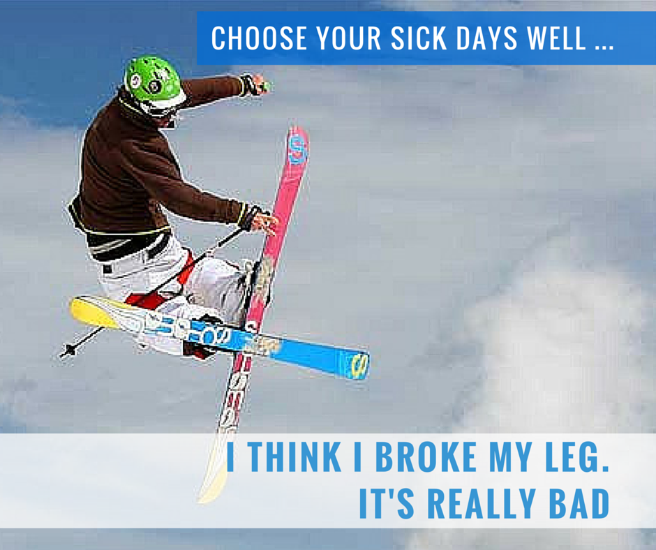 Choose Your Sick Days Well..