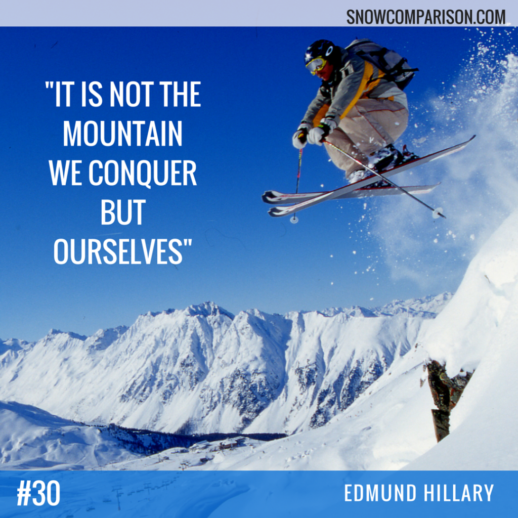 Snowcomparison.com + Inspirational Ski Quote by Edmund Hillary